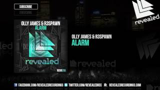 Olly James & R3SPAWN - Alarm [OUT NOW!]