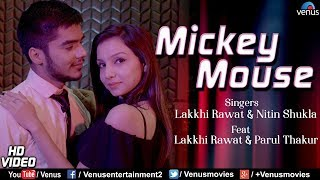 Mickey Mouse HD Lakkhi Rawat Nitin Shukla Latest Hindi Romantic Song.mp3