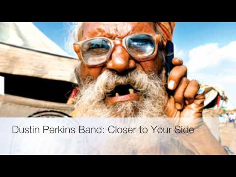 Dustin Perkins Band: Closer to Your Side