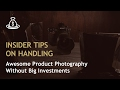 Amazon FBA Insider Tips on HANDLING Awesome Product Photography Without Big Investments