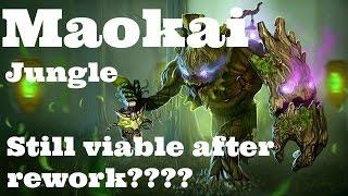 ap maokai jg jungle lol s7 season 7 is it still viable after rework