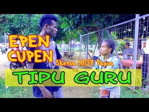 EPEN CUPEN 8 Mop Papua : TIPU GURU