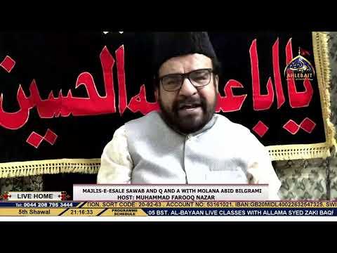 Majlis-e-Esale Sawab and Q & A with Molana Abid Bilgrami, Host: Farooq Nazar  28-05-2020