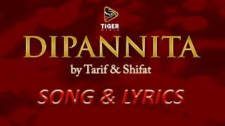 Dipannita - Tarif & Shifat   Lyrical Video Song