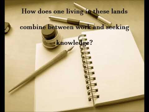 How to Combine between Work and Seeking Knowledge - Shaykh Maajid Al-Mudarris