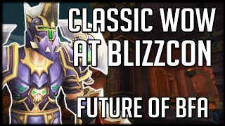 Classic WoW Playable + Future of BFA - BlizzCon 2018 Schedule Released | WoW Battle for Azeroth