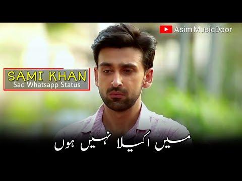 Main Akela Nahi Hoon Love Sad Shayari Of Sami Khan | Sami Khan Whatsapp Status | Asim Musicdoor