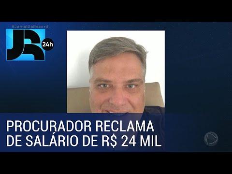 "Procurador reclama de salário de R$ 24 mil: ""miserê"""