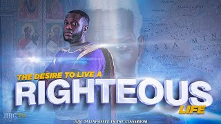 #IUIC   The Desire To Live A Righteous Life