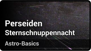 Sternschnuppennacht der Perseiden am 12. August | Andreas Müller