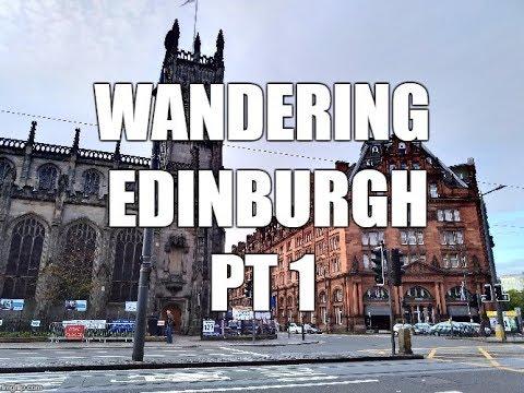 Exploring Edinburgh Part 1