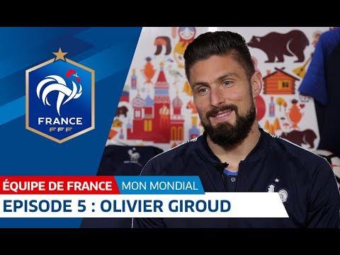 Ma Coupe du Monde : Episode 5 - Olivier Giroud I FFF 2018