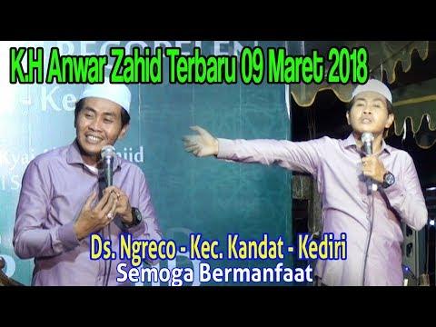 K H Anwar Zahid  Terbaru 09 Maret 2018