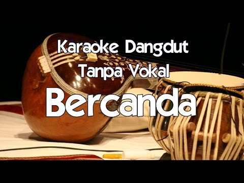 Karaoke Bercanda (Tanpa Vokal) dangdut