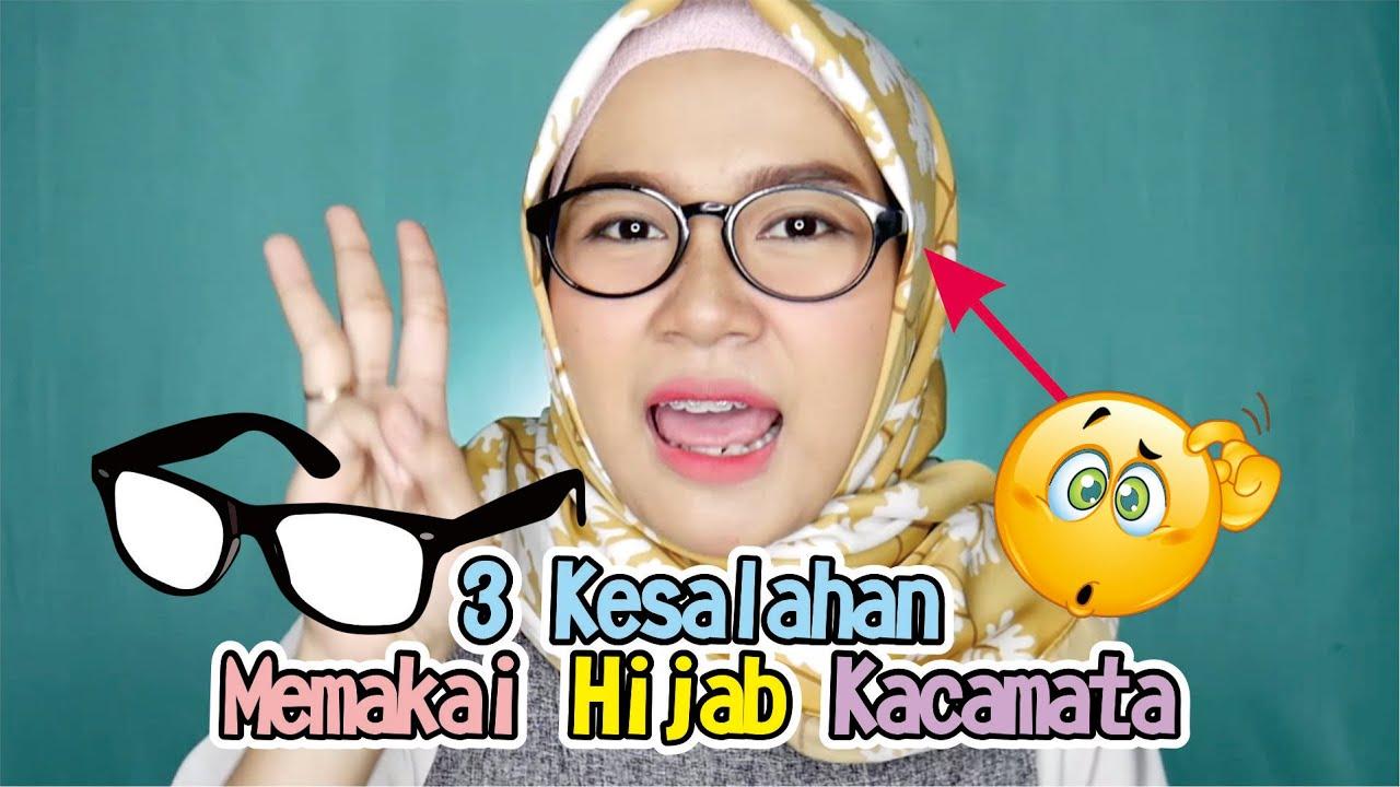 3 Kesalahan Saat Memakai Hijab Menggunakan Kacamata Youtube