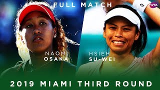 Naomi Osaka vs. Hsieh Su-Wei | Full Match | 2019 Miami Third Round 大坂なおみ