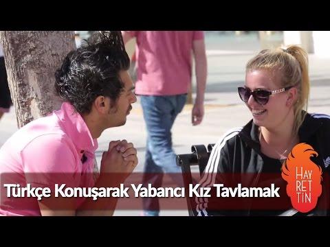 Türkçe Konuşarak Yabancı Kız Tavlamak