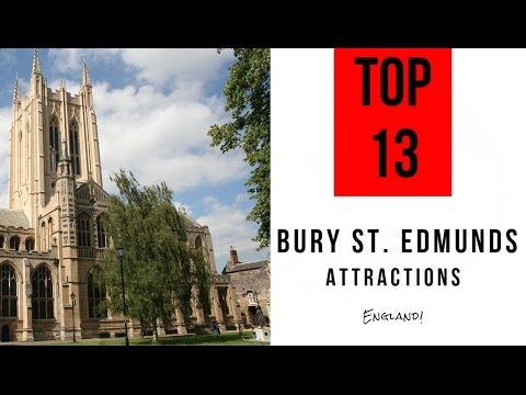 Top 13. Best Tourist Attractions in  Bury St  Edmunds - England