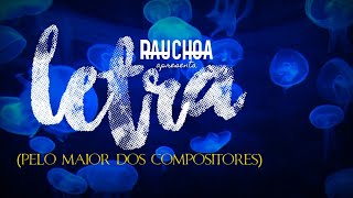 RAUCHOA- Lyrics (By the greatest writer) | Video letra oficial
