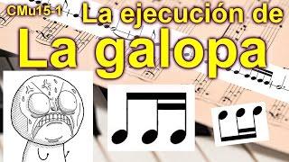 La galopa y su ejecución. Lección musical 15-1, INTERACTIV...