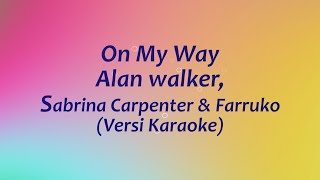 On My Way - Alan Walker Karaoke (Tanpa Vokal)