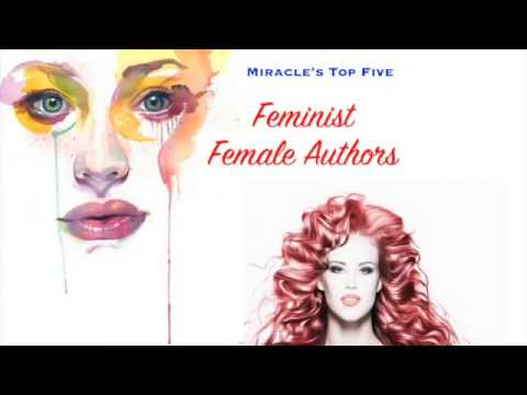 Miracle's Top Five : Feminist Female Writers