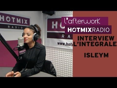 Isleym en interview dans l'Afterwork Hotmixradio (L'Intégrale)
