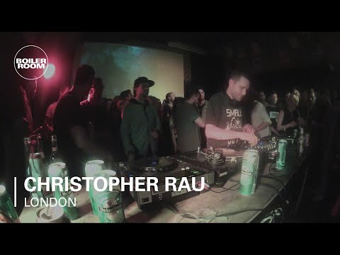 Christopher Rau Boiler Room DJ Set