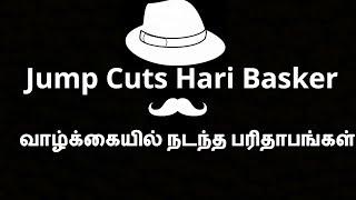 Jump Cuts Hari Basker Wiki: Interview, Age, Biography, Salary & Videos