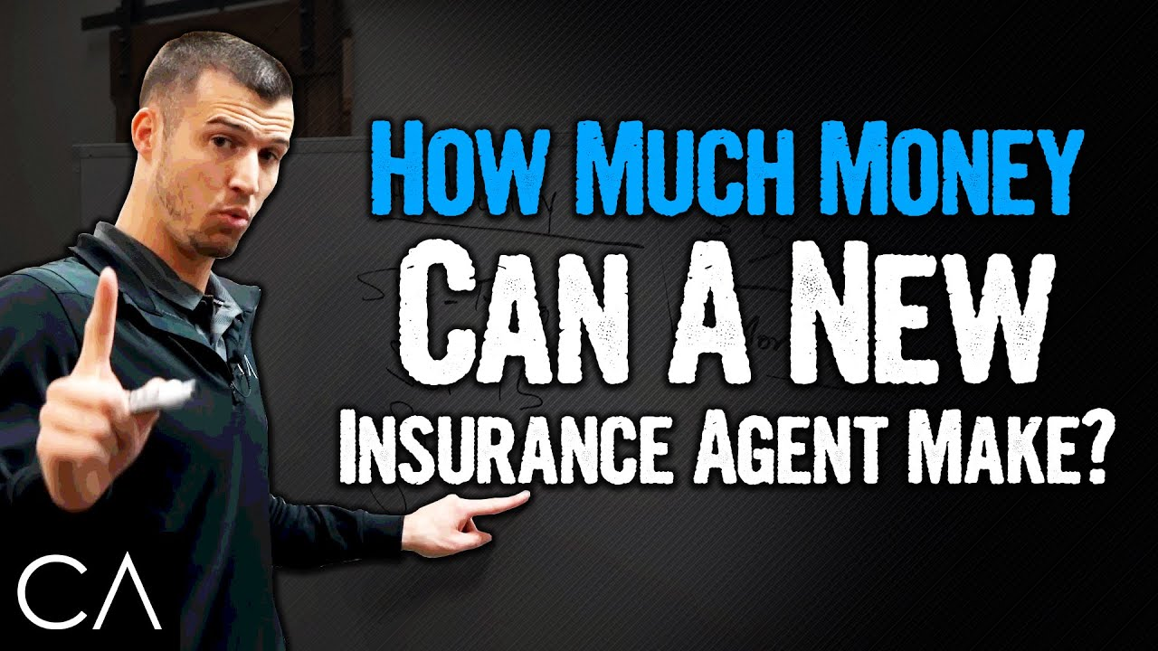 How Much Money Can A New Insurance Agent Make? - YouTube