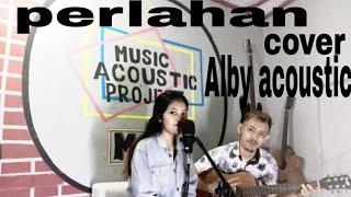 Download Guyon waton Perlahan ( cover alby acoustic )
