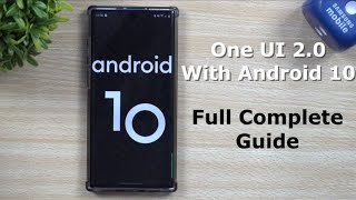 The Full Complete Guide - Samsung One UI 2.0 With Android 10