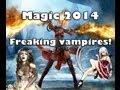Magic 2014 - Freaking vampires!
