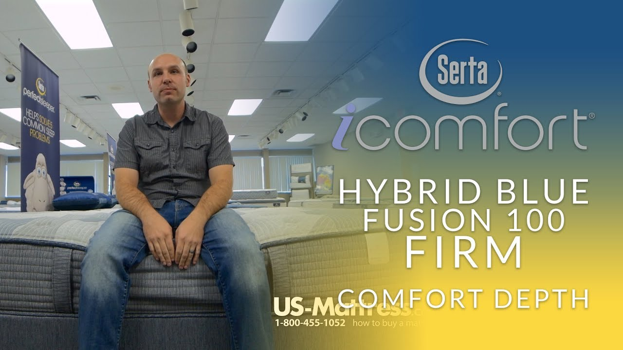 Serta Icomfort Hybrid Blue Fusion 100 Firm Mattress Comfort Depth 3