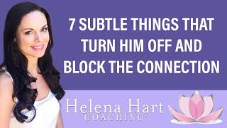 7 Subtle Things Turn Men OFF And Block The Connection