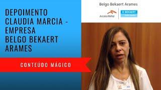 Depoimento Claudia Marcia - Belgo Bekaert Arames - Conteúdo Mágico