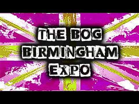 UK BOG | Birmingham Expo 2018 | The Vaping Bogan
