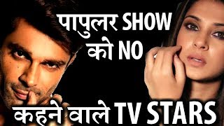 TV STARS who refused to popular SERIALS