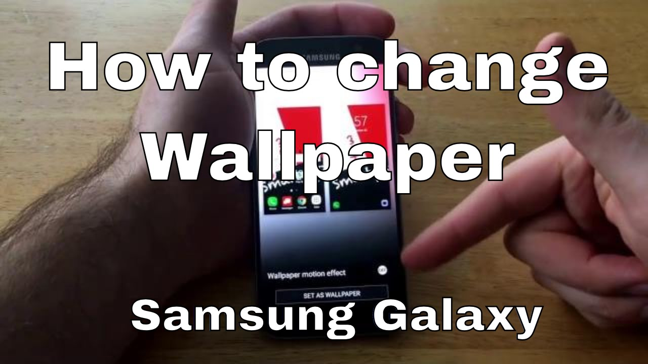 Samsung Galaxy S7 Wallpaper: How To Change Wallpaper