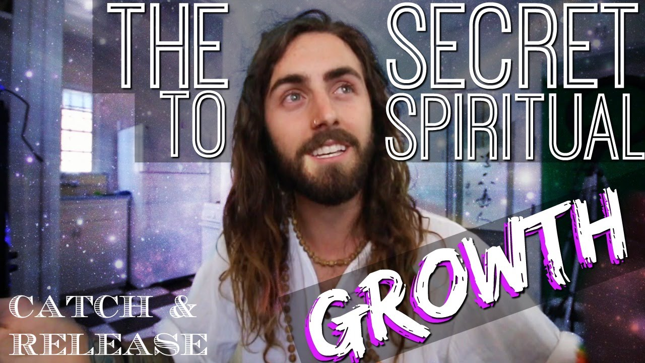 The Secret to Spiritual Growth! (Catch & Release)