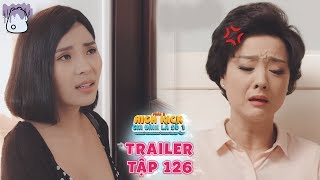 Gia đình là số 1 Phần 2 | trailer tập 126: Bà Liễu giận bỏ về nhà vì không chịu được con chồng?