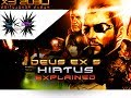 Deus Ex 5 & Beyond | Series Hiatus EXPLAINED