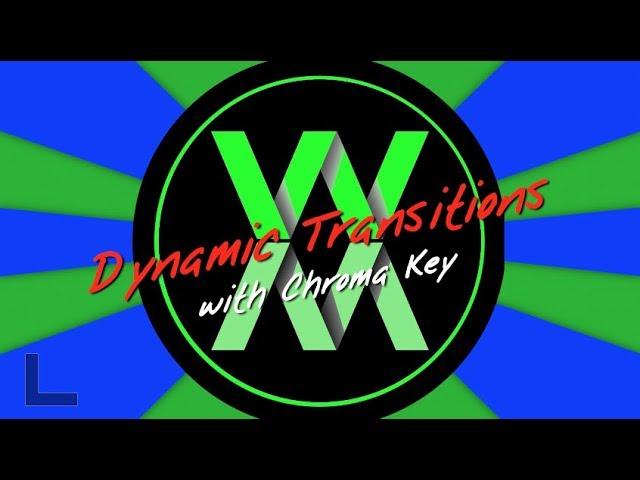 Chroma Key Dynamic Transitions