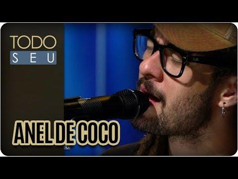 Anel De Coco | Gabriel Elias - Todo Seu (13/11/17)