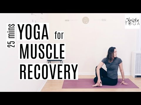 Yoga for Muscle Recovery | 25 Min Yoga Stretch for Sore Muscles | ChriskaYoga