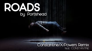 Roads by Portishead (Constantine/X/Powers Remix) [feat. Constantine] (Official Music Video)