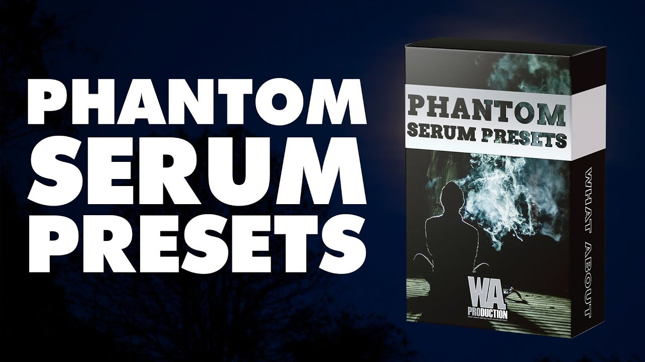 Phantom Serum Presets | 233 Presets Available For Free To Membership Users!