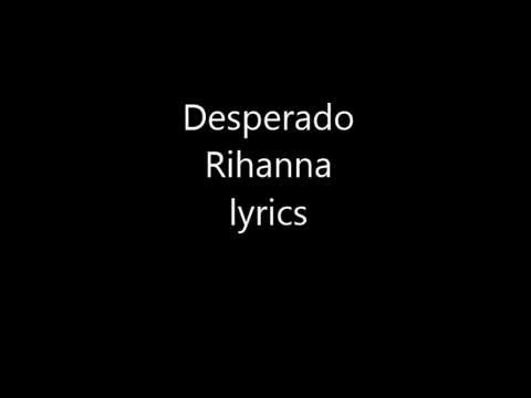 Desperado Rihanna lyrics