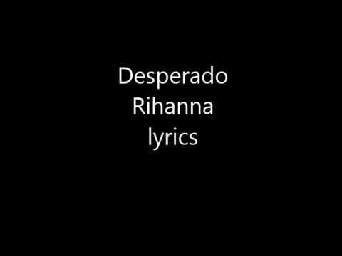 Desperado Rihanna lyrics