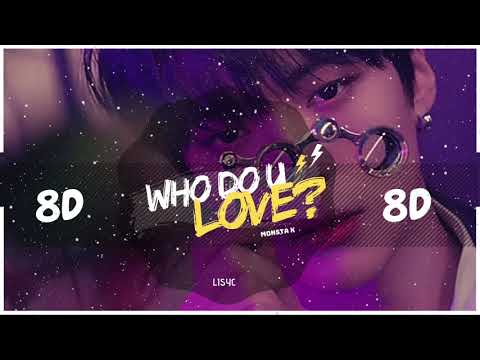 💔 [8D AUDIO] MONSTA X - WHO DO YOU LOVE? FT. FRENCH MONTANA    BASS BOOSTED   [USE HEADPHONES 🎧]